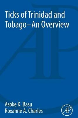 Ticks of Trinidad and Tobago - an Overview (Paperback)