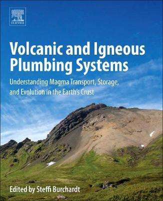 Volcanic and Igneous Plumbing Systems: Understanding Magma Transport, Storage, and Evolution in the Earth's Crust (Paperback)