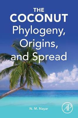 The Coconut: Phylogeny,Origins, and Spread (Paperback)