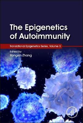 The Epigenetics of Autoimmunity: Volume 5 - Translational Epigenetics (Hardback)