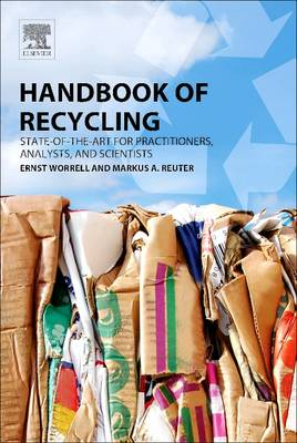 Handbook of Recycling: State-of-the-art for Practitioners, Analysts, and Scientists (Paperback)