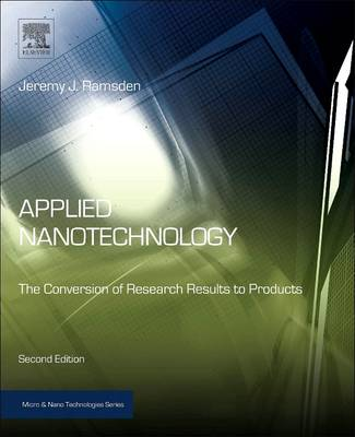 Applied Nanotechnology: The Conversion of Research Results to Products - Micro & Nano Technologies (Paperback)