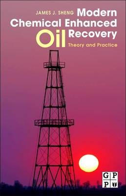 Modern Chemical Enhanced Oil Recovery: Theory and Practice (Paperback)