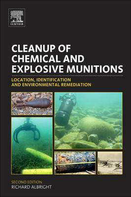 Cleanup of Chemical and Explosive Munitions: Location, Identification and Environmental Remediation (Paperback)