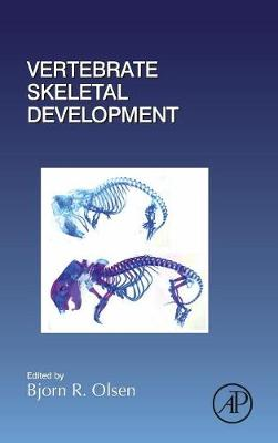 Vertebrate Skeletal Development: Volume 133 - Current Topics in Developmental Biology (Hardback)