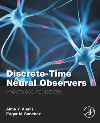 Discrete-Time Neural Observers: Analysis and Applications (Paperback)