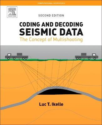 Coding and Decoding: Seismic Data: Volume 1: The Concept of Multishooting - Computational Geophysics (Paperback)
