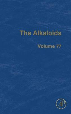 The Alkaloids: Volume 77 - The Alkaloids (Hardback)
