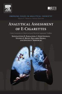 Analytical Assessment of e-Cigarettes: From Contents to Chemical and Particle Exposure Profiles - Emerging Issues in Analytical Chemistry (Paperback)
