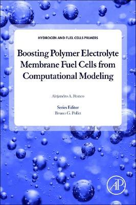 Boosting Polymer Electrolyte Membrane Fuel Cells from Computational Modeling - Hydrogen and Fuel Cells Primers (Paperback)
