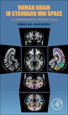Human Brain in Standard MNI Space: A Comprehensive Pocket Atlas (Paperback)