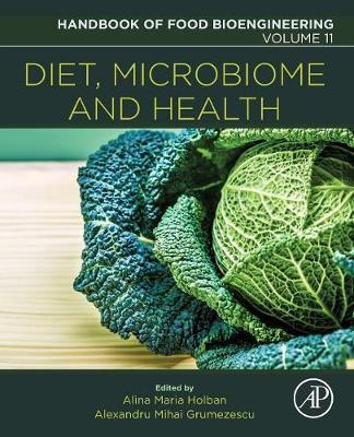 Diet, Microbiome and Health: Volume 11 - Handbook of Food Bioengineering (Paperback)