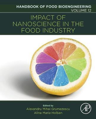 Impact of Nanoscience in the Food Industry: Volume 12 - Handbook of Food Bioengineering (Paperback)