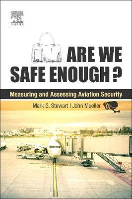 Are We Safe Enough?: Measuring and Assessing Aviation Security (Paperback)