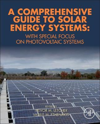 A Comprehensive Guide to Solar Energy Systems: With Special Focus on Photovoltaic Systems (Hardback)
