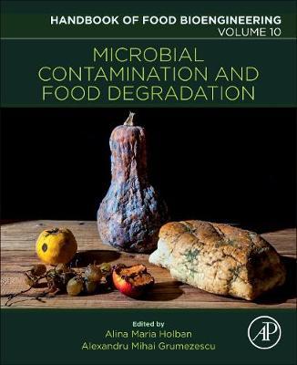 Microbial Contamination and Food Degradation: Volume 10 - Handbook of Food Bioengineering (Paperback)