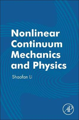 Nonlinear Continuum Mechanics and Physics (Paperback)