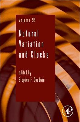 Natural Variation and Clocks: Volume 99 - Advances in Genetics (Hardback)