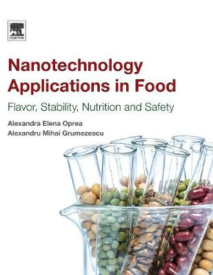 Nanotechnology Applications in Food: Flavor, Stability, Nutrition and Safety (Paperback)