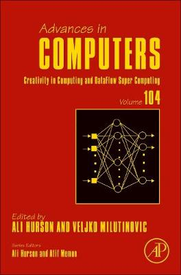 Creativity in Computing and DataFlow SuperComputing: Volume 104 - Advances in Computers (Hardback)