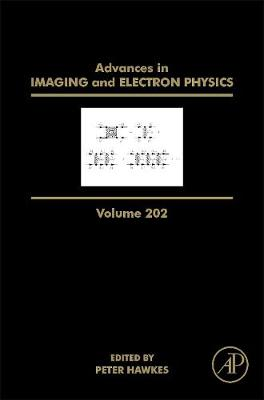 Advances in Imaging and Electron Physics: Volume 202 - Advances in Imaging and Electron Physics (Hardback)