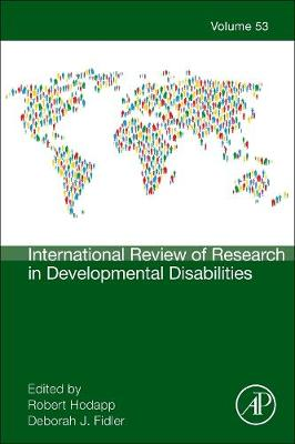 International Review of Research in Developmental Disabilities: Volume 53 - International Review of Research in Developmental Disabilities (Hardback)
