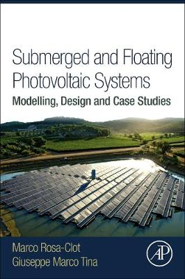 Submerged and Floating Photovoltaic Systems: Modelling, Design and Case Studies (Paperback)