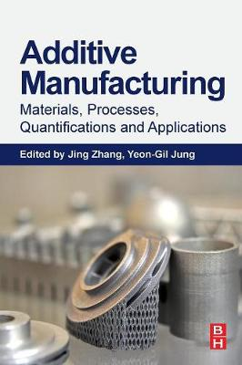 Additive Manufacturing: Materials, Processes, Quantifications and Applications (Paperback)