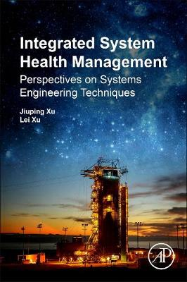 Integrated System Health Management: Perspectives on Systems Engineering Techniques (Paperback)