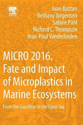 MICRO 2016: Fate and Impact of Microplastics in Marine Ecosystems: From the Coastline to the Open Sea (Paperback)