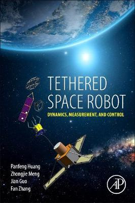 Tethered Space Robot: Dynamics, Measurement, and Control (Paperback)