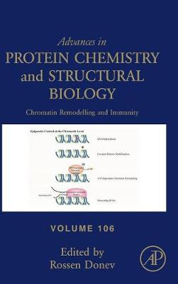 Chromatin Remodelling and Immunity: Volume 106 - Advances in Protein Chemistry and Structural Biology (Hardback)