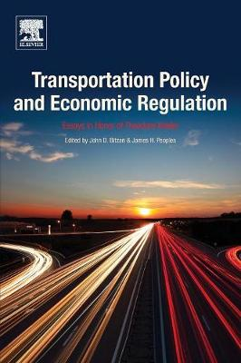 Transportation Policy and Economic Regulation: Essays in Honor of Theodore Keeler (Paperback)