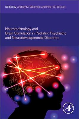 Neurotechnology and Brain Stimulation in Pediatric Psychiatric and Neurodevelopmental Disorders (Hardback)