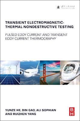 Transient Electromagnetic-Thermal Nondestructive Testing: Pulsed Eddy Current and Transient Eddy Current Thermography (Paperback)