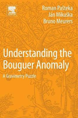 Understanding the Bouguer Anomaly: A Gravimetry Puzzle (Paperback)