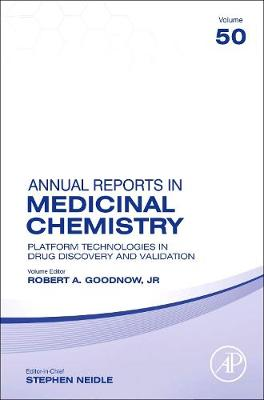 Platform Technologies in Drug Discovery and Validation: Volume 50 - Annual Reports in Medicinal Chemistry (Hardback)