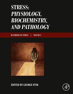 Stress: Physiology, Biochemistry, and Pathology: Handbook of Stress Series, Volume 3 (Hardback)