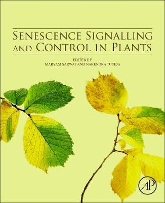 Senescence Signalling and Control in Plants (Paperback)