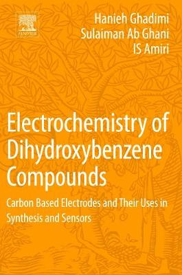 Electrochemistry of Dihydroxybenzene Compounds: Carbon Based Electrodes and Their Uses in Synthesis and Sensors (Paperback)