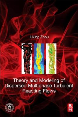 Theory and Modeling of Dispersed Multiphase Turbulent Reacting Flows (Paperback)