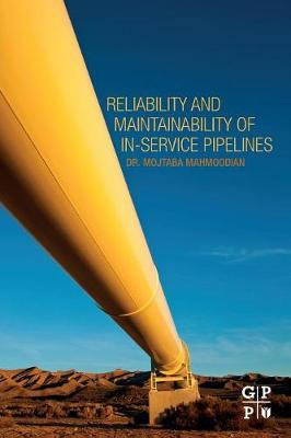 Reliability and Maintainability of In-Service Pipelines (Paperback)