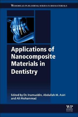 Applications of Nanocomposite Materials in Dentistry - Woodhead Publishing Series in Biomaterials (Paperback)