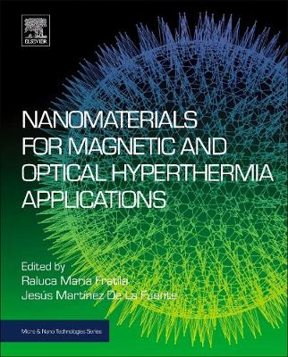 Nanomaterials for Magnetic and Optical Hyperthermia Applications - Micro & Nano Technologies (Paperback)