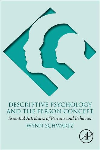 Descriptive Psychology and the Person Concept: Essential Attributes of Persons and Behavior (Paperback)