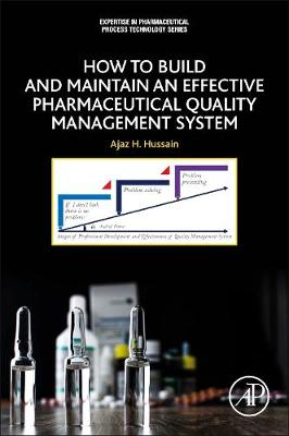 How to Build and Maintain an Effective Pharmaceutical Quality Management System - Expertise in Pharmaceutical Process Technology (Paperback)