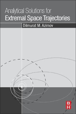 Analytical Solutions for Extremal Space Trajectories (Paperback)