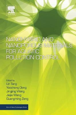 Nanohybrid and Nanoporous Materials for Aquatic Pollution Control - Micro & Nano Technologies (Paperback)