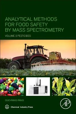 Analytical Methods for Food Safety by Mass Spectrometry: Volume I Pesticides (Paperback)