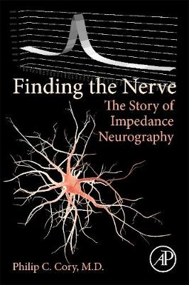 Finding the Nerve: The Story of Impedance Neurography (Paperback)
